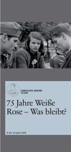 """Einladung zur Tagung """"75 Jahre Weiße Rose - Was bleibt?"""" in der Evangelischen Akademie Tutzing vom 08. bis 10. Juni 2018"""