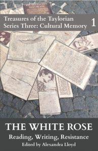 Alexandra Lloyd (Hg.), The White Rose. Reading, Writing, Resistance