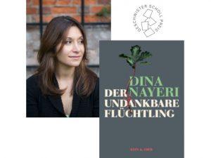 Geschwister-Scholl-Preis 2020: Dina Nayeri, Der Undankbare Flüchtling