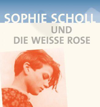Neue Wanderausstellung: Sophie Scholl und die Weisse Rose