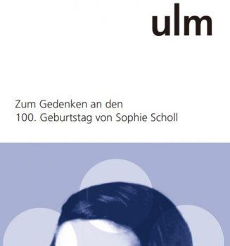 Zum 100. Geburtstag von Sophie Scholl: Ulmer Arbeitsgruppe zum Gedenken